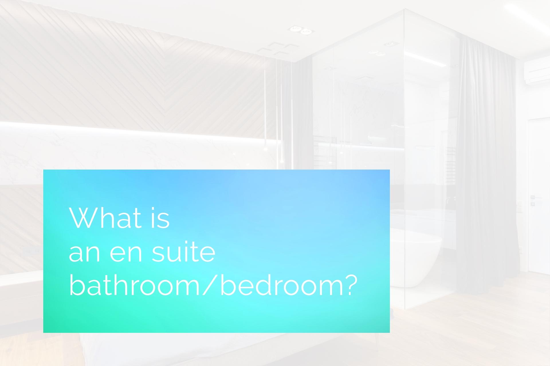 Bathrooms En Suite Meaning: What Is An En Suite Bathroom/Bedroom?